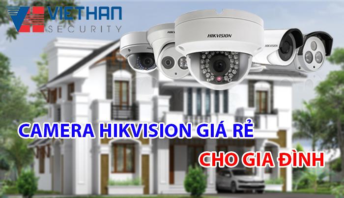 Camera Hikvision giá rẻ cho gia đình